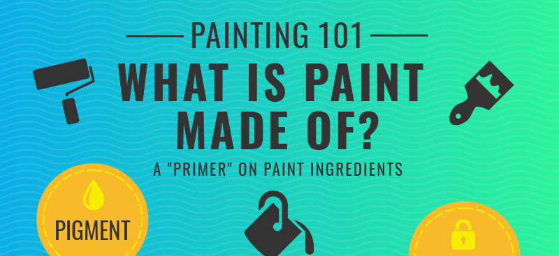 Painting 101: What Is Paint Made Of?